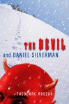 The Devil and Daniel Silverman - Theodore Roszak