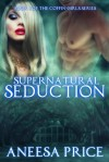 Supernatural Seduction - Aneesa Price