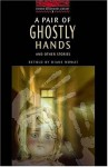 A Pair Of Ghostly Hands And Other Stories: 100 Headwords (Oxford Bookworms Library) - Diane Mowat