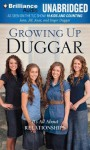 Growing Up Duggar: It's All about Relationships - Jana Duggar, Jill Duggar, Jessa Duggar, Jinger Duggar