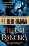 The Cat Dancers: A Novel - P.T. Deutermann