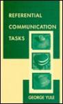 Referential Communication Tasks - George Yule