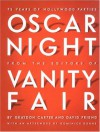 Oscar Night: 75 Years of Hollywood Parties - David Friend, Graydon Carter, Vanity Fair Magazine, Dominick Dunne