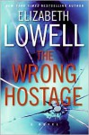 The Wrong Hostage - Elizabeth Lowell