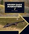 Golden Eagle Migration - M.J. Cosson