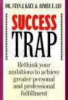 The Success Trap - Stan J. Katz, Aimee Liu