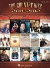 Top Country Hits of 2011-2012 - Hal Leonard Publishing Company