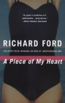 A Piece of My Heart (Vintage Contemporaries) - Richard Ford