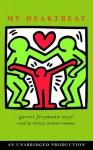 My Heartbeat - Garret Freymann-Weyr, Christy Carlson Romano