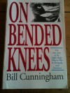 On Bended Knees: The True Story of the Night Rider Tobacco War in Kentucky and Tennessee - Bill Cunningham