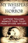 My Whispers of Horror: Letters Telling Women's True Tales from Ex-USSR Nations - Brine Books Publishing, Olga Brine, Chris Brine