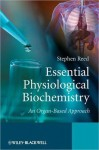 Essential Physiological Biochemistry: An Organ-Based Approach - Stephen Reed