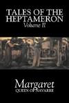 Tales of the Heptameron, Vol. II - Queen Of Navarre Margaret, George Saintsbury