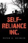 Self Reliance, Inc.: A Twentieth Century Walden Experiment - Peter G. Beidler