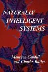 Naturally Intelligent Systems - Maureen Caudill, Charles Butler