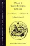 Age of Gunpowder Empires 1450-1800 - William Hardy McNeill