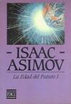 La Edad del Futuro I - Isaac Asimov