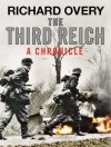 The Third Reich: A Chronicle - Richard Overy