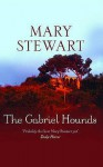 The Gabriel Hounds (Coronet Books) - Mary Stewart