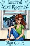 Squirrel of Magic - Olga Godim