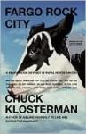 Fargo Rock City - Chuck Klosterman