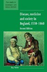 Disease, Medicine and Society in England, 1550 1860 - Roy Porter
