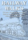 Railway Walks: Circular Walks Along Abandoned Railway Lines In Gloucestershire And Wiltshire (Walkabout) - Martin Green
