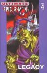 Ultimate Spider-Man Vol. 4: Legacy (Ultimate Spider-Man (Sagebrush)) - Brian Michael Bendis, Mark Bagley