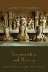 Fragmentation and Memory: Meditations on Christian Doctrine - Karmen MacKendrick