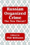 Russian Organized Crime: The New Threat? - Phil Williams