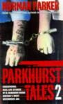 Parkhurst Tales 2 - Norman Parker