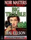 Big Trouble (Noir Masters Triple Threat) - Hal Ellson