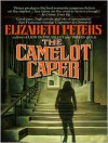 The Camelot Caper (MP3 Book) - Elizabeth Peters, Grace Conlin