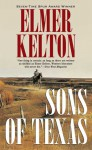 Sons of Texas - Elmer Kelton