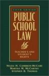 Public School Law: Teacher's and Student's Rights (5th Edition) - Nelda H. Cambron-McCabe, Martha M. McCarthy, Stephen B. Thomas, Stephen Thomas, Martha McCarthy