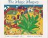 The Magic Maguey - Tony Johnston, Elisa Kleven