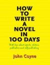 How to Write A Novel in 100 Days - John Coyne