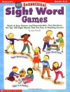40 Sensational Sight Word Games: Quick & Easy Games and Reproducibles That Reinforce the Top 100 Sight Words That Are Key to Reading Success - Joan Novelli, Novelli, James Graham Hale