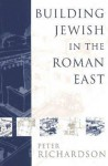 Building Jewish in the Roman East - Peter Richardson