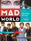 Mad World: An Oral History of New Wave Artists and Songs That Defined the 1980s - Lori Majewski, Jonathan Bernstein, Nick Rhodes, Moby .