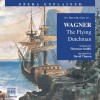 An Introduction to Wagner: The Flying Dutchman - Thomson Smillie, Thomson Smille
