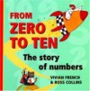 From Zero to Ten: The Story of Numbers - Vivian French