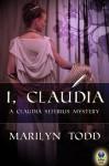 I, Claudia (A Claudia Seferius Mystery) - Marilyn Todd