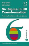 Six SIGMA in HR Transformation: Achieving Excellence in Service Delivery - Mircea Albeanu, Ian Hunter