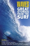 Waves: Great Stories from the Surf - Tim Baker