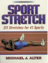 Sport Stretch, 2nd Edition: 311 Stretches for 41 Sports - Michael J. Alter