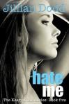 Hate Me (The Keatyn Chronicles) - Jillian Dodd