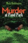 Murder at Pond Park - Misty Reddington