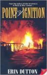 Point of Ignition - Erin Dutton