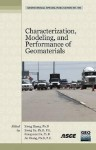 Characterization, Modeling, and Performance of Geomaterials: Selected Papers from the 2009 Geohunan International Conference, August 3-6, 2009, Changs - American Society of Civil Engineers, Zhang Jie, Xiong Yu, Hongyuan Fu, Changsha li gong da xue Staff